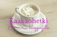 Kivempi blogi  Kaakaohetki bloggaajille - Blogisuhteita ja blogiyhteistyötä