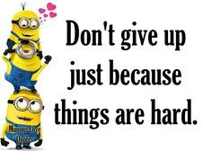 Hard is a mild word when one has lymes and your immune systems not holding back viruses 😫 Minion Love Quotes, Minions Love, Minions Quotes, Minion Humor, Funny Minion, Mom Quotes, Best Quotes, Funny Quotes, Qoutes