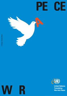 I love this poster for the UN. It doesn't have any kind of headline or call to action but it is still effective because of the meaning. I think a lot of people are familiar with the dove being a symbol of peace.