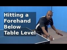 Hitting a Forehand From Below Table Level | PingSkills