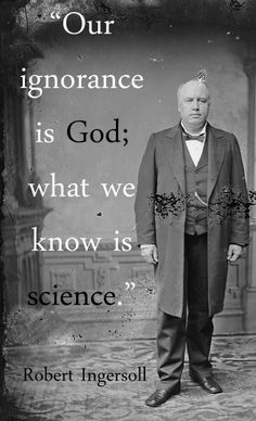 """Robert Green """"Bob"""" Ingersoll was a Civil War veteran, American political leader, and orator during the Golden Age of Freethought, noted for his broad range of culture and his defense of agnosticism. He was nicknamed """"The Great Agnostic."""" ~Wikipedia"""