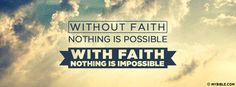 Hebrews 11:6 NKJV - Without Faith Nothing Is Possible With Faith Nothing Is Impossible - Facebook Cover Photo
