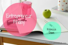 You may be interested to read my interview posted on the female business hub today. http://femalebusinesshub.com/entrepreneur-friday-rebecca-dawe/