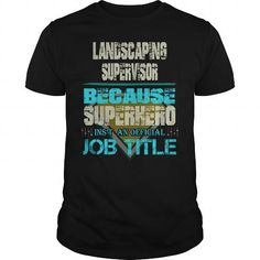 I Love LANDSCAPING SUPERVISOR T-Shirts #tee #tshirt #named tshirt #hobbie tshirts # Landscaping