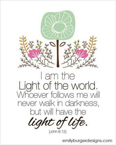 The Light of Life!