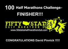 Big Congratz to David! 50 States HALF Marathon Club™  Join the Journey - 50 States Half Marathon Challenge, 50 States Endurance Challenge, Canada 10 Provinces Half Marathon Challenge, 100 Half Marathons - Club Challenges are all walker friendly, No minimums to join, No time limits to finish.  It's all about the Journey! Lots of challenges to choose from, Discounts, Annual Meet Up, Awesome Awards, and fun members to enjoy your journey with!  www.50stateshalfmarathonclub.com