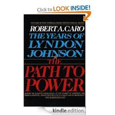 Amazon.com: The Path to Power: The Years of Lyndon Johnson I: 1 (Vintage) eBook: Robert A. Caro: Kindle Store