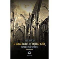 """""""A Abadia de Northanger"""" ou """"Northanger Abbey"""" de Jane Austen."""