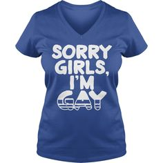 Sorry Girl Im Gay T-Shirt #gift #ideas #Popular #Everything #Videos #Shop #Animals #pets #Architecture #Art #Cars #motorcycles #Celebrities #DIY #crafts #Design #Education #Entertainment #Food #drink #Gardening #Geek #Hair #beauty #Health #fitness #History #Holidays #events #Home decor #Humor #Illustrations #posters #Kids #parenting #Men #Outdoors #Photography #Products #Quotes #Science #nature #Sports #Tattoos #Technology #Travel #Weddings #Women