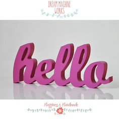 Hello! wooden hello sign. www.dreammachineworks.com