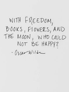 Freedom, books, flowers and the moon.