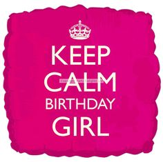 Keep Calm Birthday Girl