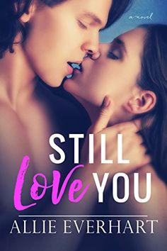 Still Love You by Allie Everhart https://www.amazon.com/dp/B01N5UG2M1/ref=cm_sw_r_pi_dp_x_8R4Hzb3P3Q2QJ