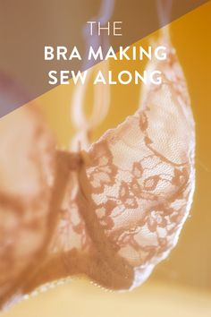 Learn to make your own bra in the Bra Making Sew Along, a tutorial series at Cloth Habit