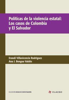 Políticas de la violencia estatal : los casos de Colombia y El Salvador. #Paramilitarismo #Militarizacion #Policia #Carceles #Pandillas #Colombia #El Salvador