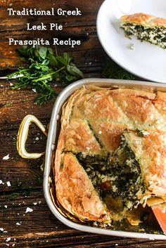 The Greek leek pie prasopita is a traditional Greek dish, which is composed of leek, cheese, ricotta and phyllo dough. This is usually served as a main meal at lunch or dinner with a Greek salad.