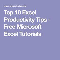 Top 10 Excel Productivity Tips - Free Microsoft Excel Tutorials