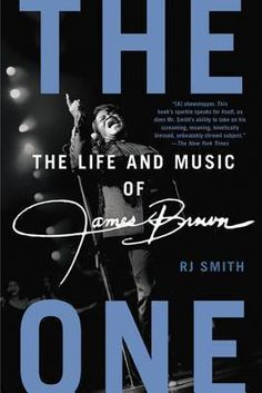 R.J. Smith - The One: The Life and Music of James Brown $10