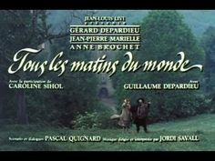 Tous les matins du monde / All the Mornings of the World - 1991 - Alain Corneau
