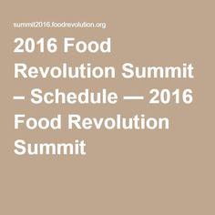 2016 Food Revolution Summit – Schedule — 2016 Food Revolution Summit