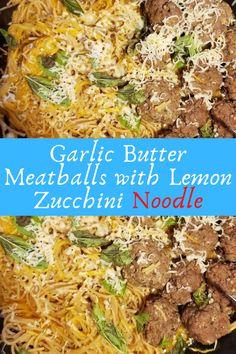 Garlic Butter Meatballs with Lemon Zucchini Noodle #Garlic #Butter #Meatballs #with #Lemon #Zucchini #Noodle