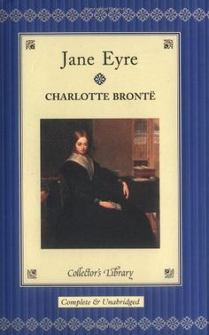 Jane Eyre (Collector's Library) by Charlotte Bronte, Literary, second reading Feb 2010 Jane Eyre Book, Published Poems, The Big Read, Books To Read Before You Die, Charlotte Bronte, Inspirational Books, Questions, Romance Novels, Book Lists