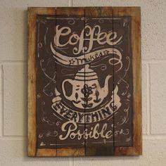 Wooden Coffee Sign - Everything Possible