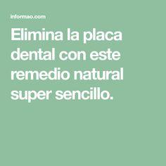 Elimina la placa dental con este remedio natural super sencillo.