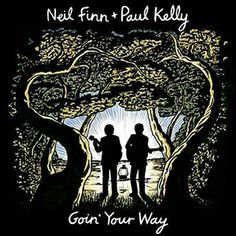 Review of Neil Finn and Paul Kelly 'Goin' Your Way'