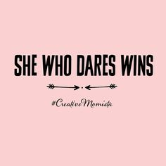 Go for your dreams. Be unstoppable. Be courageous. Fire your fear. She who dares wins. | Mompreneur. Inspirational Quotes for Female Entrepreneurs. Lady Boss. Creative Momista. Game Changer. Brave. Fearless. Courageous. | creativemomista.com