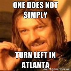 One does not simply turn left in Atlanta