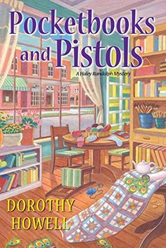 "Read ""Pocketbooks and Pistols"" by Dorothy Howell available from Rakuten Kobo. Haley Randolph isn't exactly a model sales clerk at Holt's Department Store. But when the corporate office acquires a hi. Best Mysteries, Cozy Mysteries, Mystery Novels, Mystery Series, Love Book, This Book, Books To Read, My Books, Book Nooks"