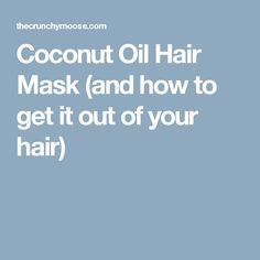 Coconut Oil Hair Mask (and how to get it out of your hair)