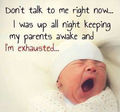 Funny Mom Memes Newborn Ideas For 2019 Funny Baby Quotes, Funny Mom Memes, Mom Humor, Baby Humor, Funny Stuff, Funny Humor, Funny Posts, Hilarious, Sleepless Night Quotes