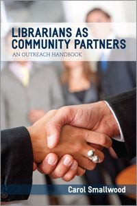 Librarians as Community Partners: An Outreach Handbook - Bestsellers - Books / Professional Development - Books for Academic Librarians - Bo...