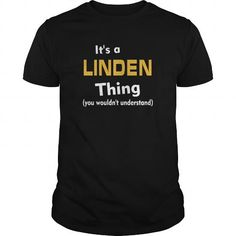 Cool Its a Linden thing you wouldnt understand T shirts