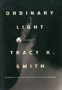 Pulitzer Prize winning poet Tracy K Smith's new memoir is Ordinary Light Typography Images, Typography Inspiration, Life On Mars, Will Smith, Memoirs, Good Books, Literature, America, Graphic Design