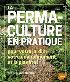 Livre «La permaculture en pratique». Retrouvez notre article complet sur ce livre ici: http://www.permaculturedesign.fr/livre-la-permaculture-en-pratique/