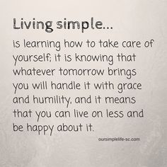 Get Started Living a Simple Life Living a simple life.Living a simple life.to Get Started Living a Simple Life Living a simple life.Living a simple life. The Words, Happy Quotes, Best Quotes, Funny Quotes, Quotes Quotes, Quotes Women, Happiness Quotes, Short Quotes, Quotable Quotes