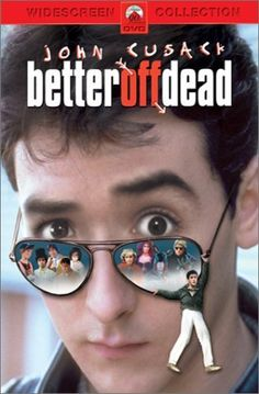 Better Off Dead (1985). Love this movie!