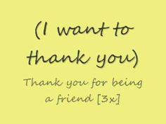 Thank you for being a friend - Andrew Gold - Lyrics --- Thank you for being a friend Traveled down the road and back again your heart is true you're a pal an. Andrew Gold, Best Friend Songs, Romantic Music, Told You So, Love You, Thank God, Music Publishing, Music Artists, Music Videos