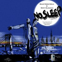 Selectress Iriela & Sheyi Olagunju - No Sleep (Till NYC) by Deep Booth Records on SoundCloud