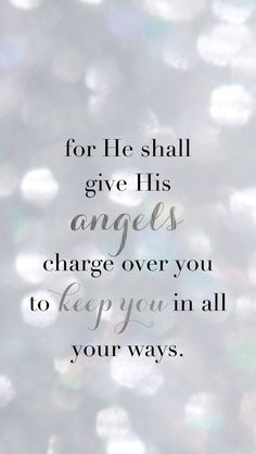For he shall give you his angels