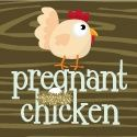 Pregnant Chicken blog- probably one of the best pregnacy blogs Ive found. Informative and hilarious. Love it!