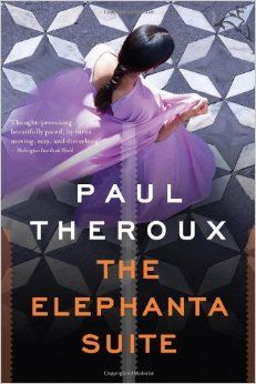 The Elephanta Suite by Paul Theroux: perfect in-flight read to India.