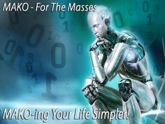 MAKO: Artificial intelligence program that does everything! by Michael Ghandour — Kickstarter.  MAKO is a multifunctional program that employs advanced user interface and voice input, it manages almost everything in your life.