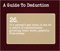 26: If a person's jaw locks, it can be a result of subconsciously grinding their teeth, possibly from stress.