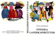 Svenska landskapsrätter AUTHOR Oskar Jakobsson ILLUSTRATOR Ylva Källström-Eklund PRINTED IN 1965.