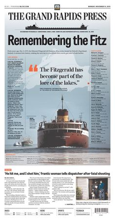Today's front page of the day comes from The Grand Rapids Press in Grand Rapids, Michigan. On Monday, the newspaper led with the anniversary of the sinking of the Edmund Fitzgerald. Michigan Travel, Lake Michigan, Great Lakes Shipwrecks, Edmund Fitzgerald, Youngstown State, Great Lakes Ships, The Fitz, The Mitten State, Venice Travel