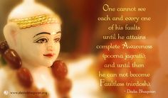 One cannot see each and every one of his faults until he attains complete (poorna jagruti); and until then he cannot become# faultless (nirdosh). Each And Every, Self Realization, Did You Know, Canning, Home Canning, Conservation